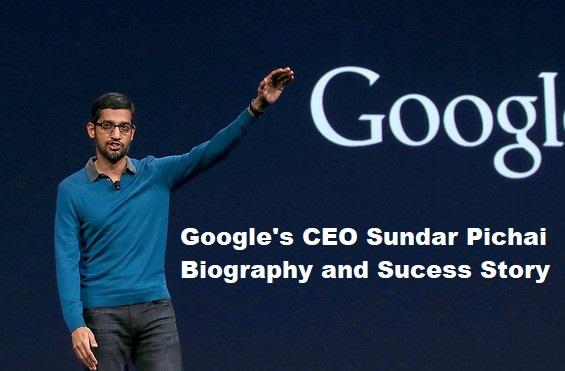Google's CEO Sundar Pichai Biography and Sucess Story