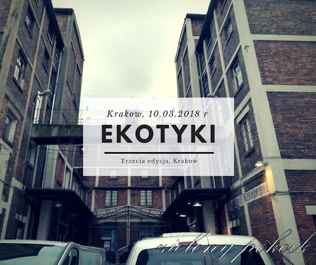Fotorelacja - Trzecia edycja targów kosmetyków naturalnych Ekotyki - Kraków, 10.03.2018 r.
