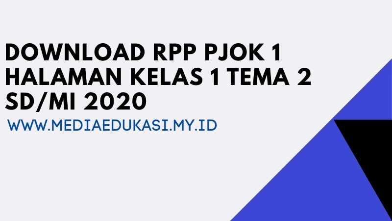 RPP PJOK 1 Lembar Kelas 1 Tema 2 SD/MI K13 Revisi 2020