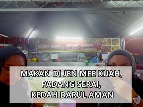 Makan Mee Kuah Sedap di Jen Mee Kuah, Padang Serai, Kedah