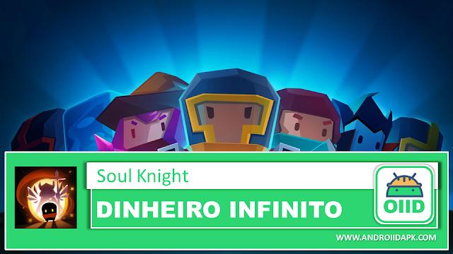 Soul Knight v2.2.6 – APK MOD HACK – Dinheiro Infinito