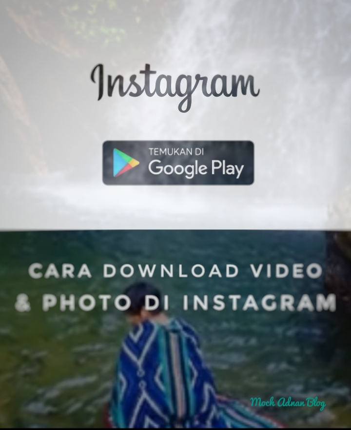 Cara Download Video Dan Photo Di Instagram