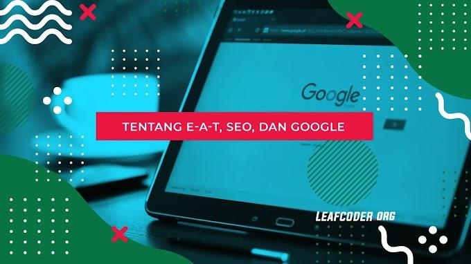 EAT SEO Google : Penjelasan Lengkap