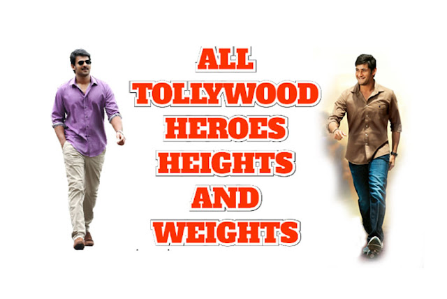 Tollywood Telugu Actors Heros Heights and Weights.