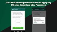 Cara Mudah Mengatasi Akun WhatsApp yang Diblokir Sementara atau Permanen