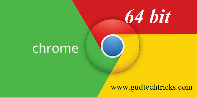 How to download google chrome 64 bit for Windows 7/8 - Gud