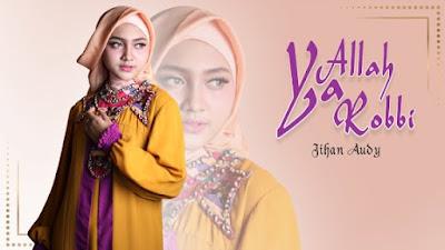 Download Lagu Mp3 Jihan Audy - Ya Allah Ya Robbi