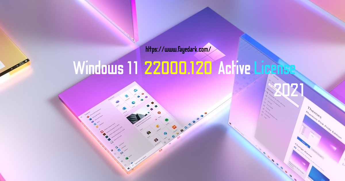 Windows 11 22000.120 Active Bản Quyền Mới Nhất 2021