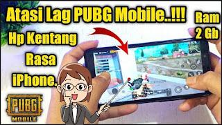 Atasi Lag Saat Bermain Game PUBG Mobile Di Hp Kentang Rasa Iphone