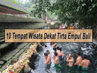 Inilah 10 Tempat Wisata Dekat Tirta Empul Bali