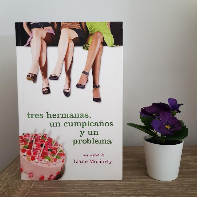 Tres hermanas, un cumpleaños y un problema, de Liane Moriarty