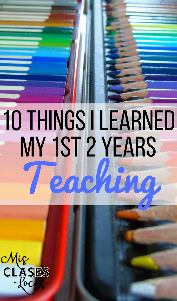 10 things I Learned my 1st 2 Years Teaching