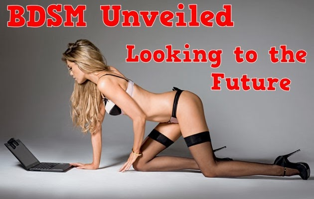 BDSM unveiled: looking to the future