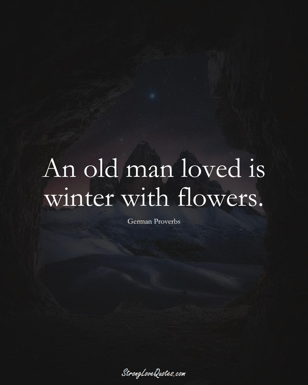 An old man loved is winter with flowers. (German Sayings);  #EuropeanSayings