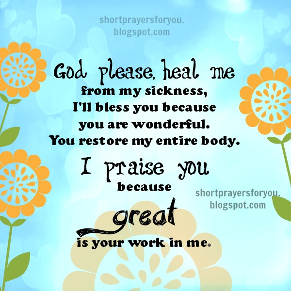 God please heal me from my sickness Short prayer for you, God is my doctor, prayers, healing power from the Lord, free christian images with prayers.
