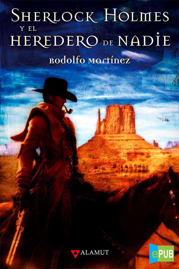 Sherlock Holmes y el Heredero de Nadie – Rodolfo Martínez [MultiFormato]