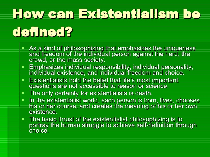 an analysis of principles of existentialism Existentialism provides a moving account of the agony of being in the world the spirit of existen- tialism has a long history in philosophy but it be- came a major movement in the second half of the 20th century.