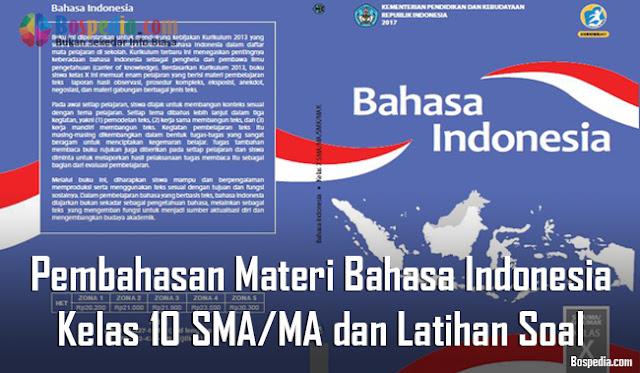 Pembahasan Materi Bahasa Indonesia Kelas 10 SMA/MA dan Latihan Soal