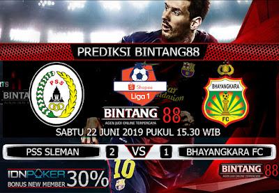 PREDIKSI PSS SLEMAN VS BHAYANGKARA FC 22 JUNI 2019
