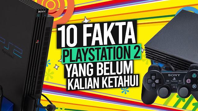 10 FAKTA PS2 Yang Mungkin Belum Kalian Ketahui