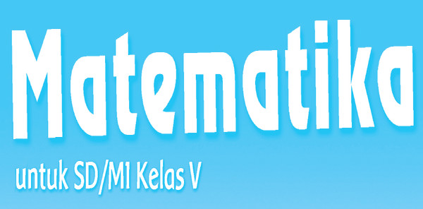 Download Buku K13 Matematika Kelas 5 SD/MI