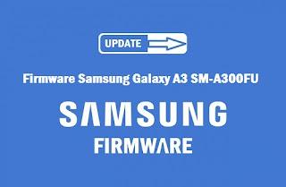 Firmware-Samsung-Galaxy-A3SM-A300FU-sm-a300fu firmware download-a300fu repair firmware