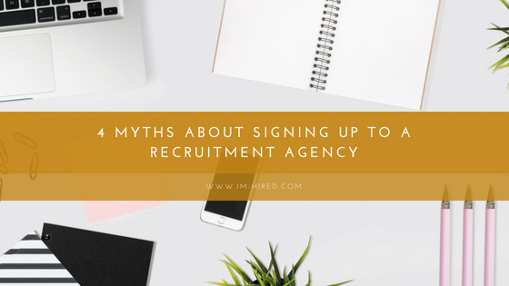 4 Myths about Signing up to a Recruitment Agency