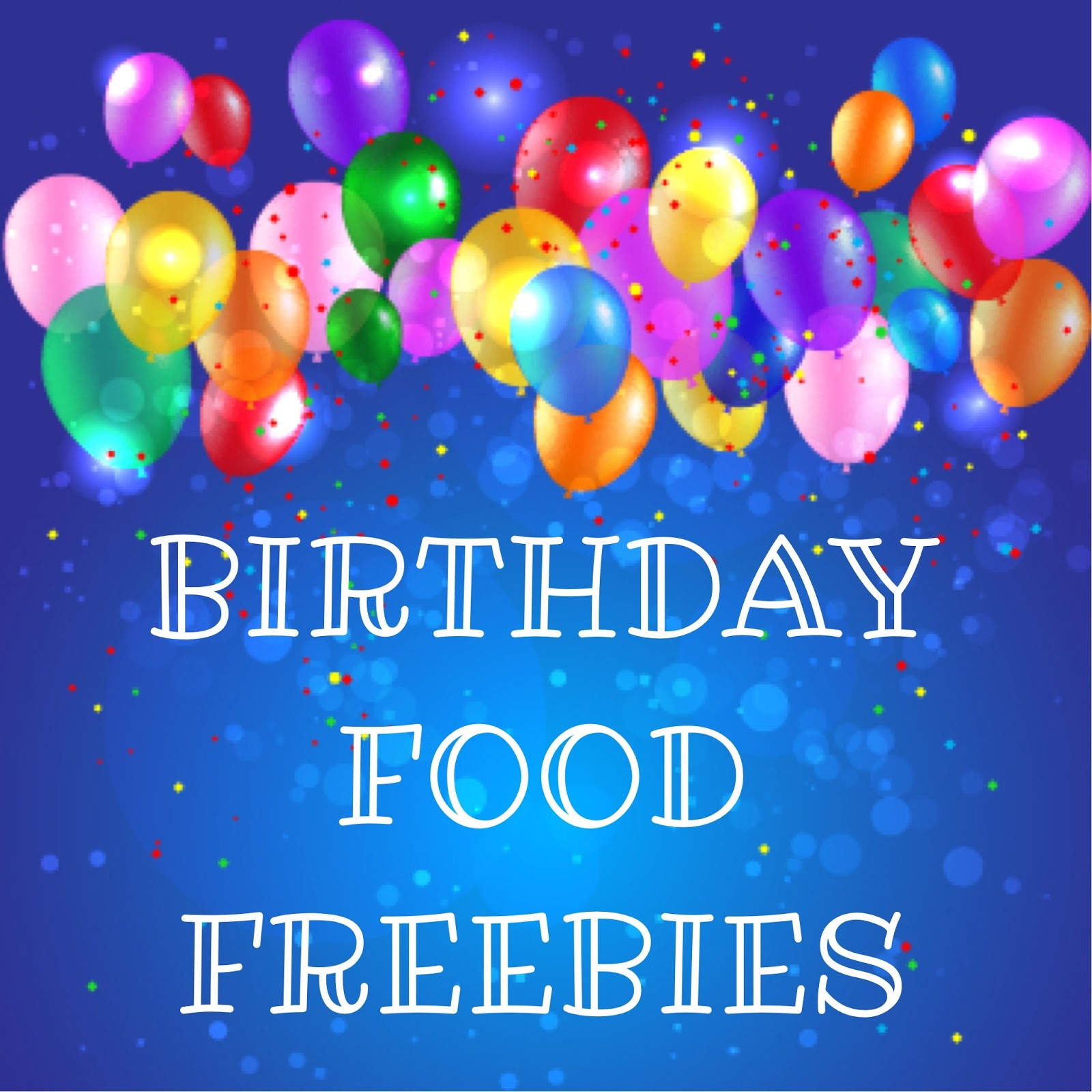 See It Try It Love It: My FREE Food Birthday