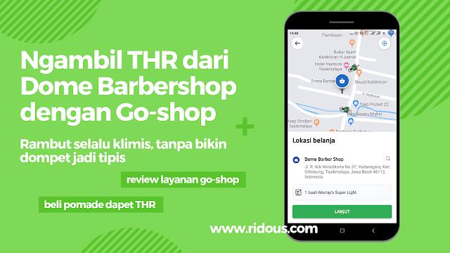 Mencoba Go Shop by Gojek - Bawa THR dari Dome Barbershop Tasikmalaya