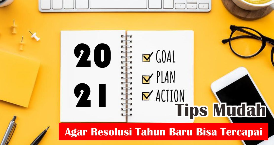 Tips Mudah Agar Resolusi Tahun Baru Bisa Tercapai