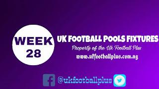 WEEK 28: UK 2018/2019 FOOTBALL POOLS ADVANCE FIXTURES | 19-01-2018 | www.ukfootballplus.com.ng