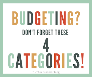 Budgeting? Don't forget these 4 categories