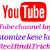YouTube channel layout customize kese kare