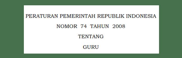 Peraturan Pemerintah Nomor 74 Tahun 2008 Tentang Guru