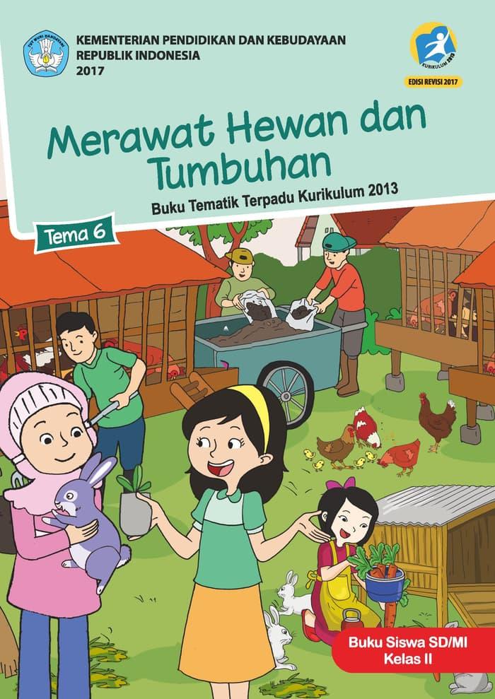Buku Siswa Tematik  SD Kelas II Tema 6 Merawat Hewan dan Tumbuhan