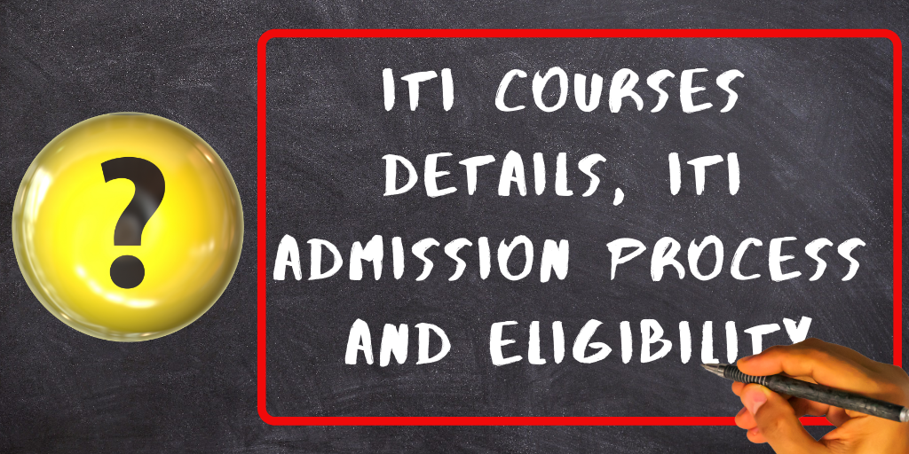 Iti Courses Details, Iti Admission Process and eligibility Itifitter.com