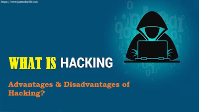 What is Hacking?, What is Hacking? Full information, What are the Advantages & Disadvantages of Hacking? ,     Malicious Hacking, Ethical Hacking, White Hat Hacker, Black Hat Hacker, Gray hat hacker