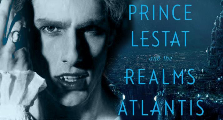 Prólogo [traduzido] do novo livro de Anne Rice | Prince Lestat and the Realms of Atlantis