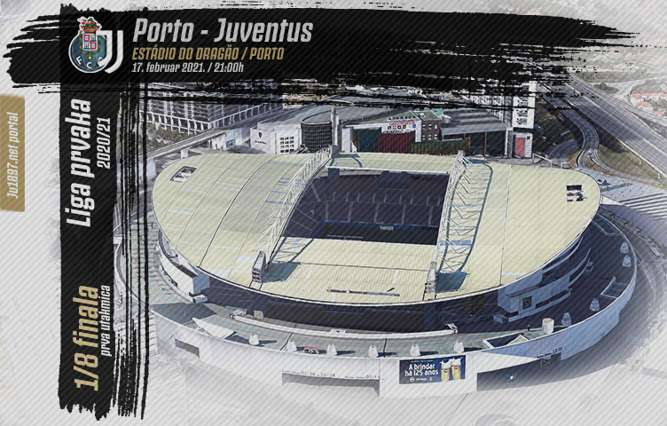 Liga prvaka 2020/21 / 1/8 finala / Porto - Juventus, srijeda, 21h