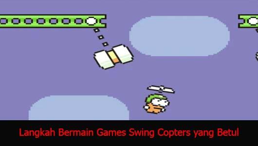 Langkah Bermain Games Swing Copters yang Betul
