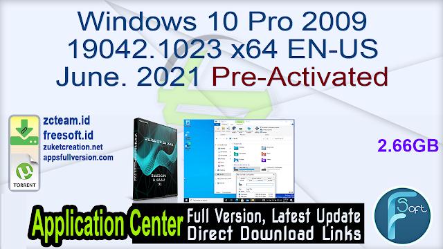 Windows 10 Pro 21H1 X64 Compact & Slim [19043.1023] v1 Pre-Activated_ ZcTeam.id