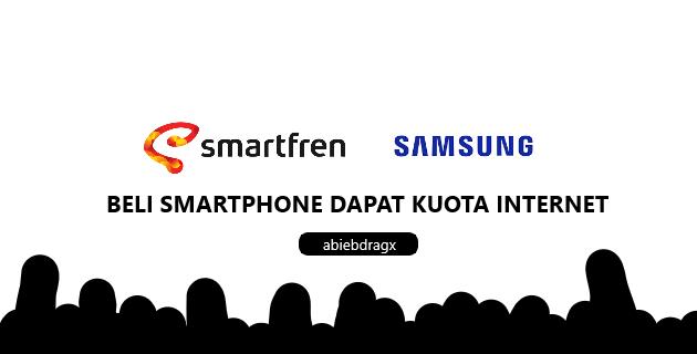 beli Smartphone dapat kuota internet besar. abiebdragx. samsung smartfren