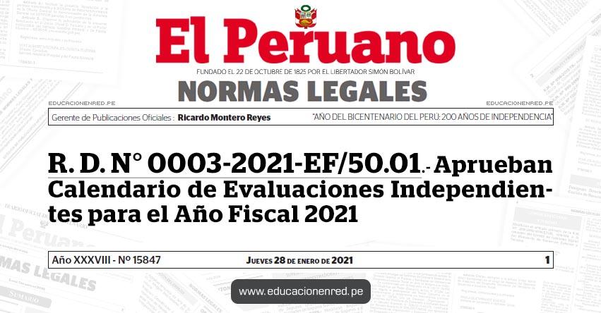 R. D. N° 0003-2021-EF/50.01.- Aprueban Calendario de Evaluaciones Independientes para el Año Fiscal 2021