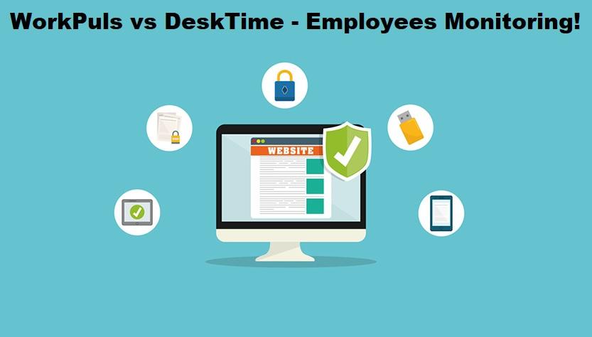DeskTime vs WorkPuls - Monitoring Employees