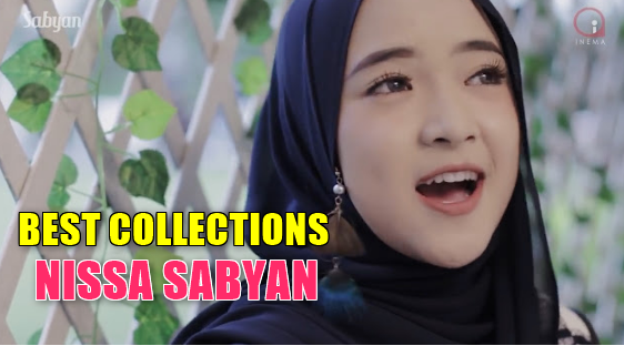 Best Collection Nissa Sabyan Mp3 Mp4 Terbaru dan TerpopulerNissa Sabyan, Lagu Religi,
