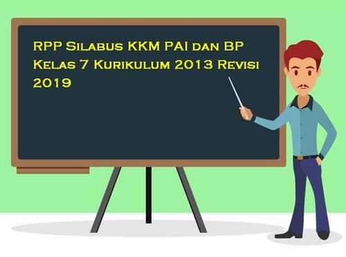 RPP Silabus KKM PAI dan BP Kelas 7 Kurikulum 2013 Revisi 2019