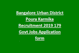 Bangalore Urban District Poura Karmika Recruitment 2019 179 Govt Jobs Application form