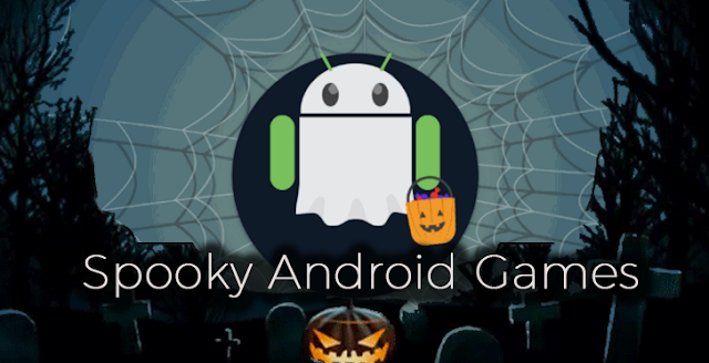 List of 20 Spookiest Android Games for Halloween 2018