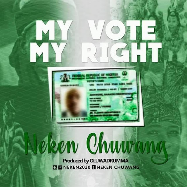 MY VOTE MY RIGHT- NEKEN CHUWANG