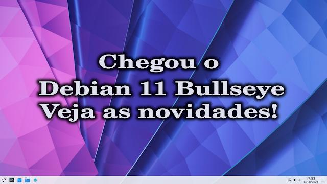 Debian 11 chegou